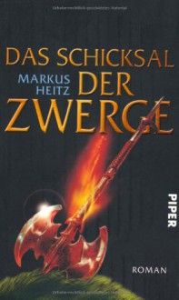 Das Schicksal der Zwerge: Roman - Markus Heitz