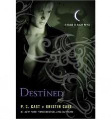[ { DESTINED (HOUSE OF NIGHT NOVELS #09) } ] by Cast, P C (AUTHOR) Apr-30-2013 [ Paperback ] - P C Cast