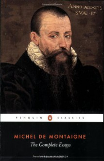 The Complete Essays - Michel de Montaigne,M.A. Screech