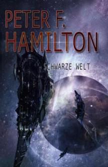 Schwarze Welt - Michael Neuhaus, Peter F. Hamilton