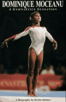Dominique Moceanu: A Gymnastics Sensation - Krista Quiner
