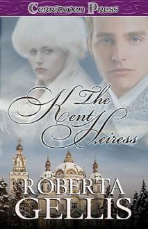 The Kent Heiress (Royal Dynasty, #3) - Roberta Gellis