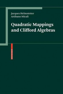 Quadratic Mappings and Clifford Algebras - Jacques Helmstetter, Artibano Micali