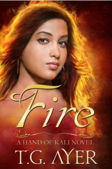 Fire & Shadow (Hand of Kali, #1) - T.G. Ayer