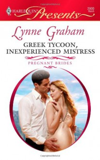 Greek Tycoon, Inexperienced Mistress - Lynne Graham