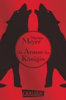 Die Armee der Königin - Marissa Meyer