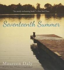 Seventeenth Summer - Maureen Daly, Julia Whelan
