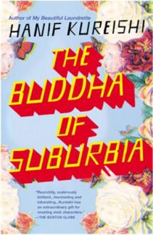 The Buddha of Suburbia - Hanif Kureishi