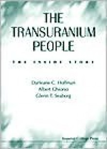 The Transuranium People: The Inside Sto - Darleane C. Hoffman