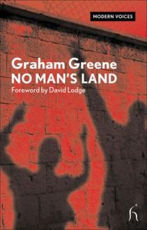 No Man's Land - Graham Greene, David Lodge, James Sexton