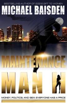 Maintenance Man II: Money, Politics & Sex: Everyone Has A Price - Michael Baisden