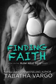 Finding Faith (Blow Hole Boys #2) - Tabatha Vargo