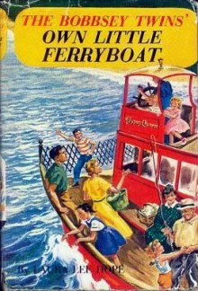 The Bobbsey Twins' Own Little Ferryboat (Bobbsey Twins 49) - Laura Lee Hope