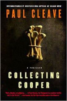 Collecting Cooper: A Thriller - Paul Cleave
