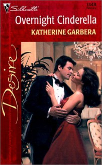 Overnight Cinderella - Katherine Garbera