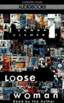 Loose Woman - Sandra Cisneros