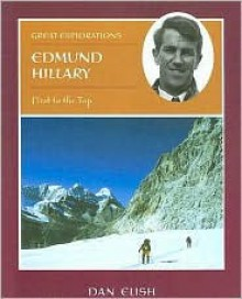 Edmund Hillary: First to the Top - Dan Elish