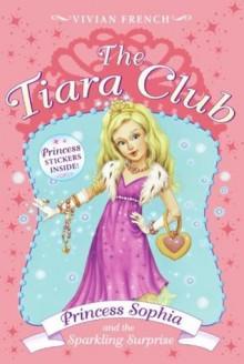 Princess Sophia and the Sparkling Surprise - Vivian French, Sarah Gibb