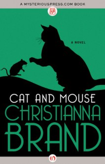 Cat and Mouse: A Novel - Christianna Brand