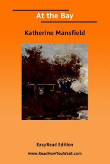 At the Bay [Easyread Edition] - Katherine Mansfield