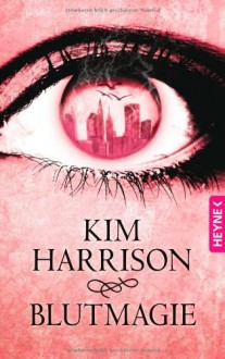 Blutmagie - Kim Harrison, Vanessa Lamatsch