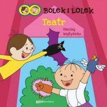 Bolek i Lolek. Teatr - Maciej Wojtyszko