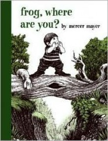 Frog Where Are You? - Mercer Mayer