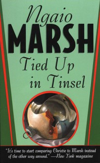 Tied Up In Tinsel - Ngaio Marsh