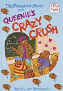 The Berenstain Bears and Queenie's Crazy Crush (Big Chapter Books(TM)) - Stan Berenstain;Jan Berenstain