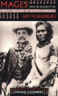 Images from the Region of the Pueblo Indians of North America - Aby Warburg, Michael P. Steinberg