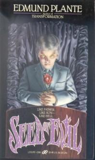Seed of Evil - Edmund Plante