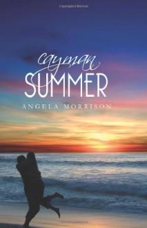 Cayman Summer - Angela Morrison