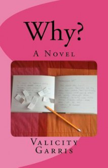 Why? - Valicity Garris