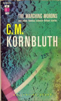 The Marching Morons - C.M. Kornbluth