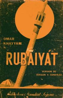 Rubaiyát - Omar Khayyám, Joaquin V. Gonzalez