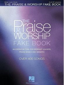 The Praise & Worship Fake Book - Hal Leonard Publishing Company