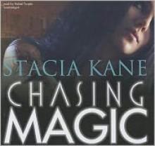 Chasing Magic - Stacia Kane,Bahni Turpin
