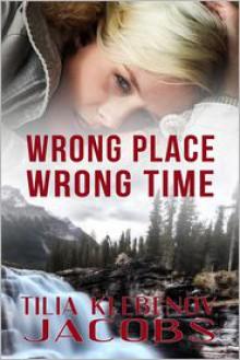 Wrong Place, Wrong Time - Tilia Klebenov Jacobs
