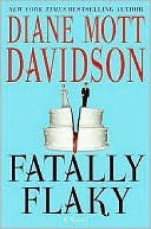 Fatally Flaky: A Novel (Culinary Mysteries) - Diane Mott Davidson