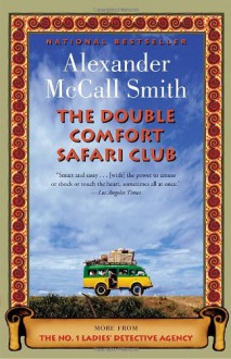The Double Comfort Safari Club: A No. 1 Ladies' Detective Agency Novel (11) - Alexander McCall Smith