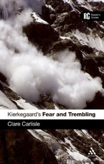 Kierkegaard's 'Fear and Trembling': A Reader's Guide (Reader's Guides) - Clare Carlisle