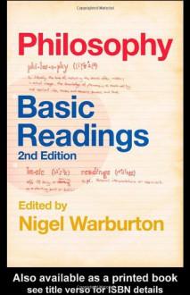 Philosophy: Basic Readings - Nigel Warburton