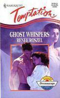 Ghost whispers - Renee Roszel