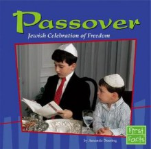 Passover: Jewish Celebration of Freedom - Amanda Doering Tourville, Kerry M. Olitzky