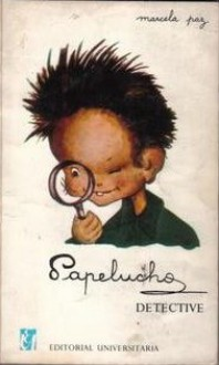 Papelucho: Detective - Marcela Paz