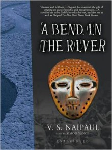 A Bend in the River - V.S. Naipaul, Simon Vance
