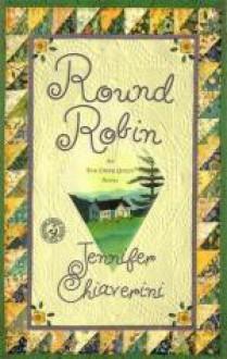 Round Robin (book 2 of the Elm Creek Quilts Series) - Jennifer Chiaverini