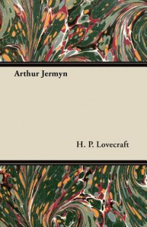 Facts Concerning The Late Arthur Jermyn and his Family - H.P. Lovecraft
