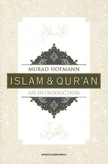 Islam & Qur'an: An Introduction - Murad Hofmann