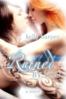 Ruined by You - Kelly Harper